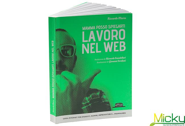 mamma_posso_spiegarti_lavoro_nel_web_Riccardo_Mares_Merlinox_recensione